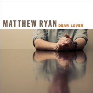 Matthew Ryan - Dear Lover