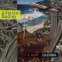 Admiral Radley - I Heart California