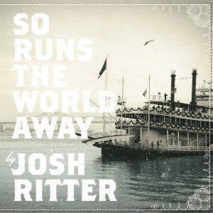 Josh Ritter - So Runs The World Away