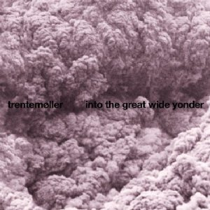 Trentemoller - Into The Great Wide Yonder