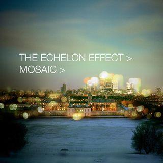 Echelon Effect - Mosaic