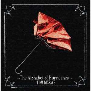 Tom McRae - Alphabet of Hurricanes