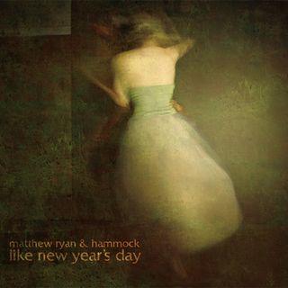 Matthew Ryan & Hammock - Like New Year's Day