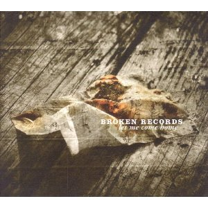 Broken Records - Let Me Come Home