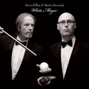 Steve Kilbey & Martin Kennedy - White Magic