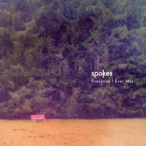 Spokes - Everyone I Ever Met