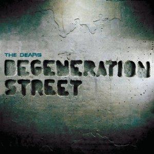 Dears - Degeneration Street
