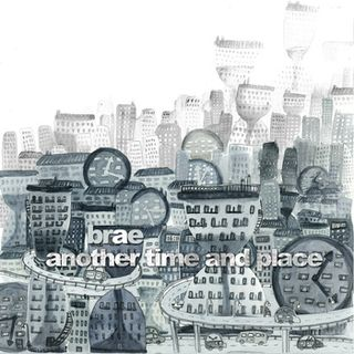 Brae - Another Time And Place