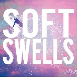 Soft Swells - Soft Swells