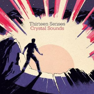 Thirteen Senses - Crystal Sounds