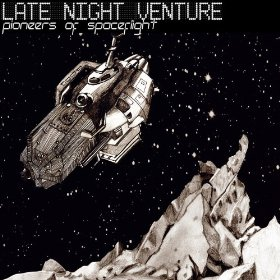 Late Night Venture - Pioneers Of Spaceflight