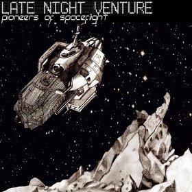 Late Night Venture - Pioneers Of Spaceflight