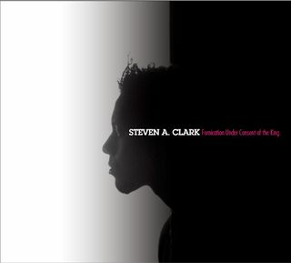 Steven A. Clark - Fornication Under Consent of the King