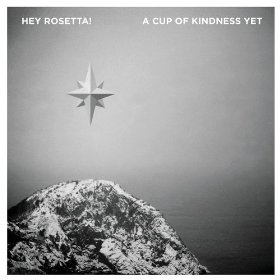 Hey Rosetta - A Cup Of Kindness Yet