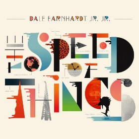 Dale Earnhardt Jr. Jr. - The Speed Of Things