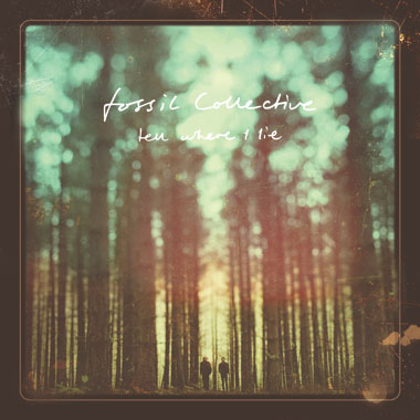 Fossil Collective - Tell Where I Lie