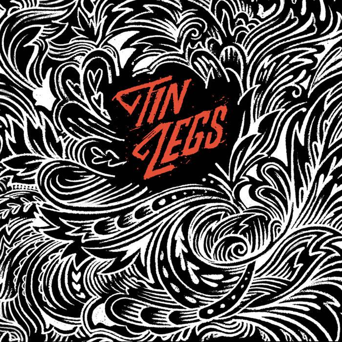 Tin Legs - Tin Legs