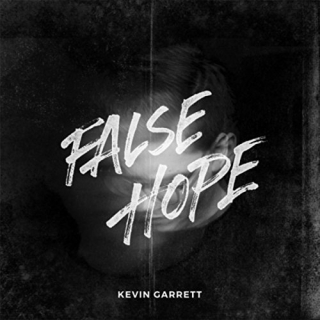 Kevin Garrett - False Hope