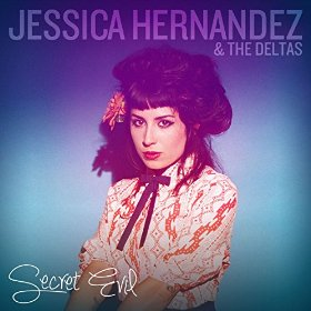 Jessica Hernandez & The Deltas - Secret Evil