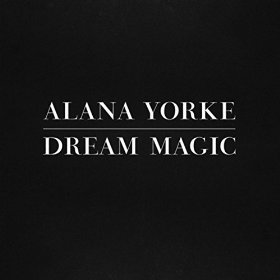 Alana Yorke - Dream Magic