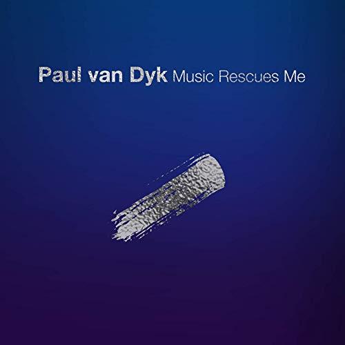 Paul van Dyk - Music Rescues Me