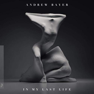 Andrew Bayer - In My Last Life