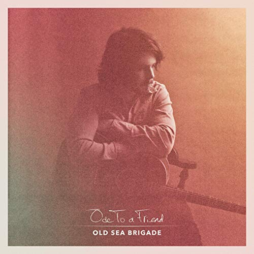 Old Sea Brigade - Ode To A Friend