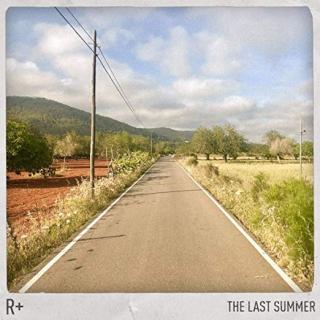 R Plus - The Last Summer